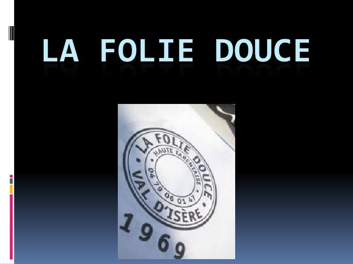 La Folie Douce<br />