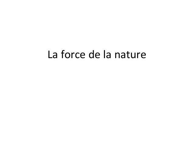 La force de la nature