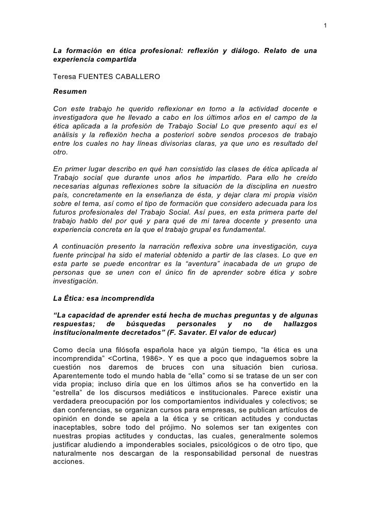 1    La formación en ética profesional: reflexión y diálogo. Relato de una experiencia compartida  Teresa FUENTES CABALLER...