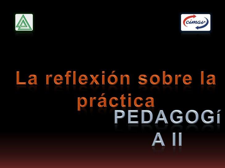 La formación y el aprendizaje de la profesión mediante la revisión de la práctica
