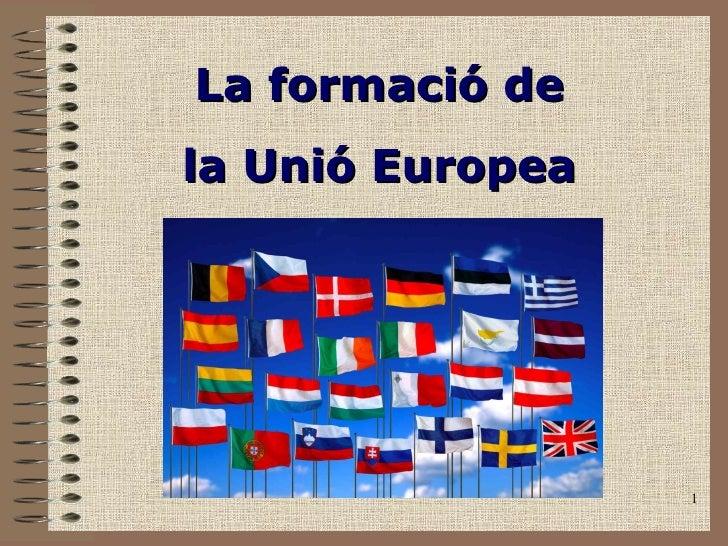 La formació de la Unió Europea
