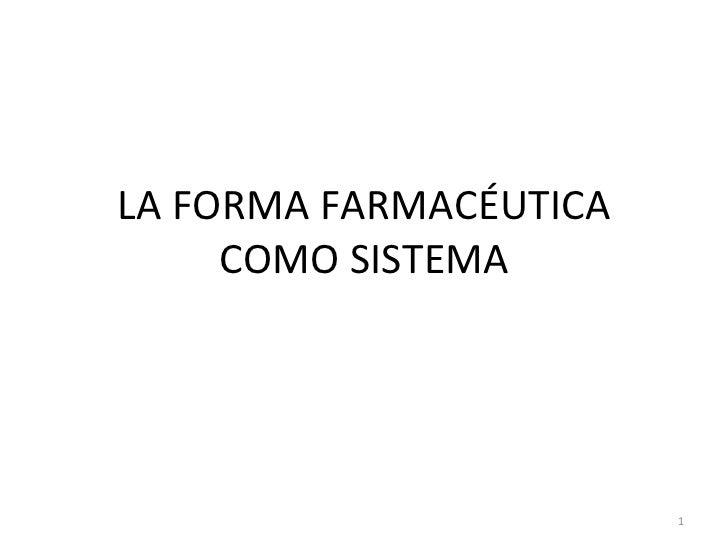 LA FORMA FARMACÉUTICA COMO SISTEMA