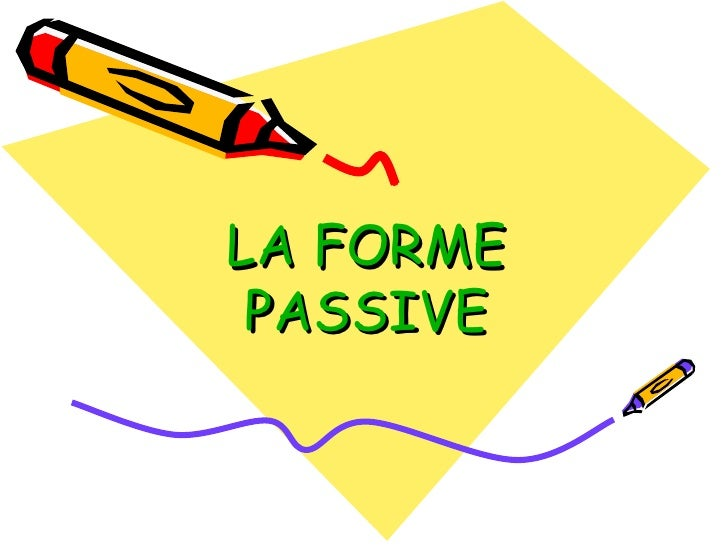 LA FORME PASSIVE
