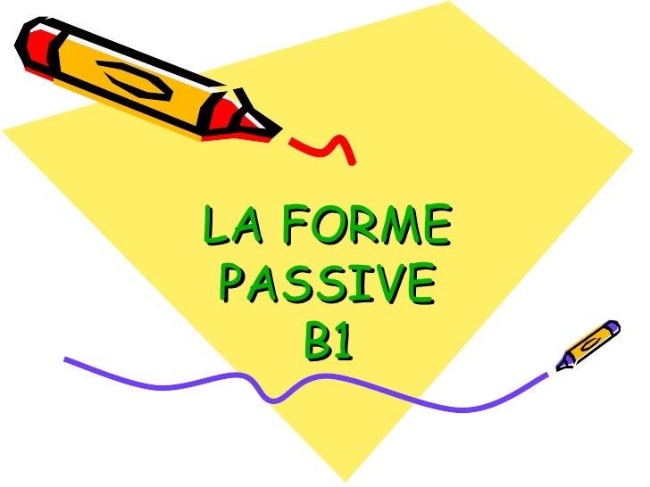 LA FORME PASSIVE B1