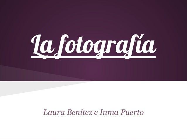 La fotografía Laura Benítez e Inma Puerto