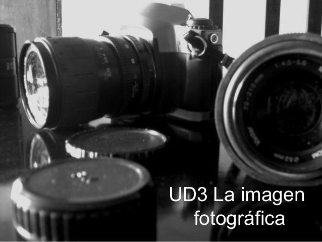 UD3 La imagen fotográfica