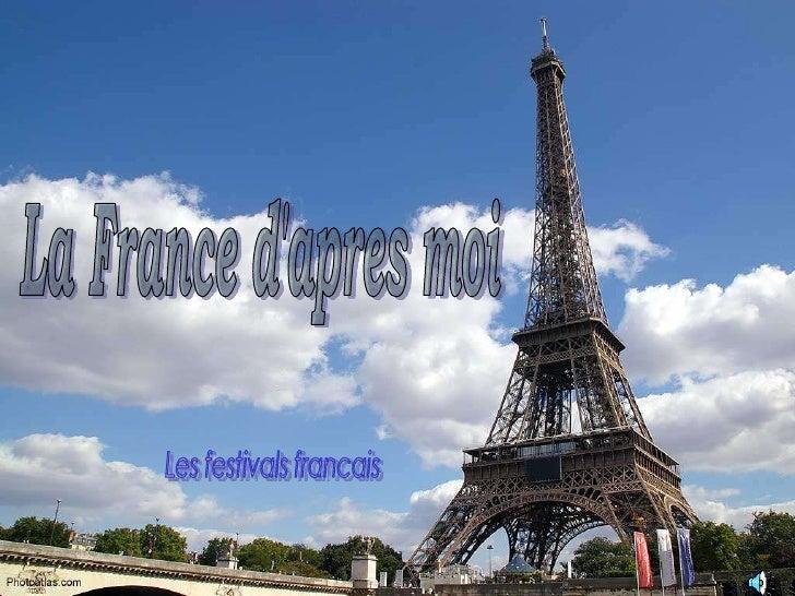 SOMMAIRE    Les Festivals    Types des Festivals    Les Festivals Français