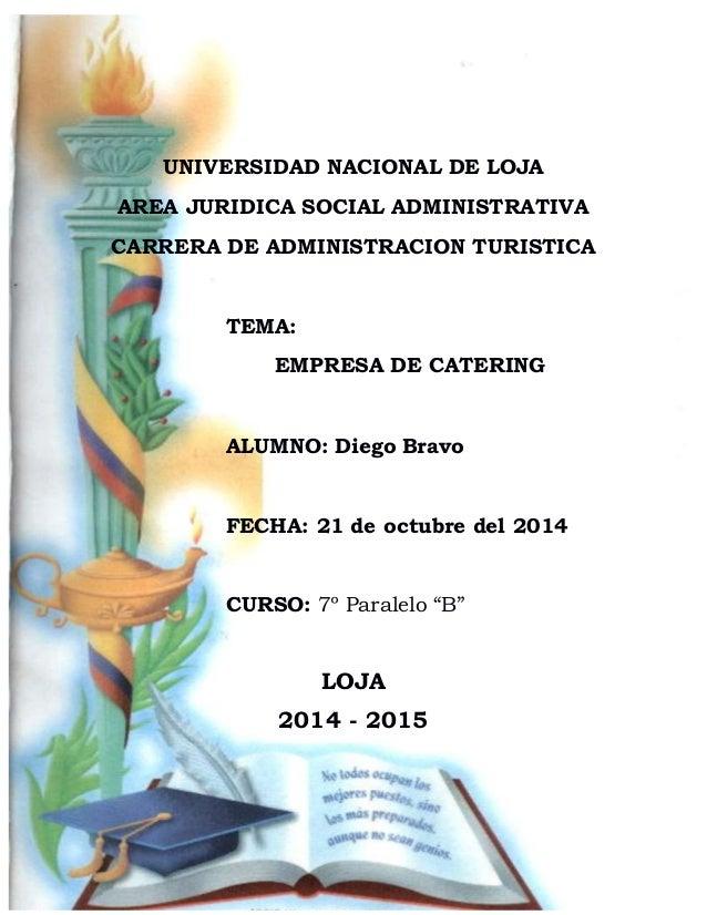 UNIVERSIDAD NACIONAL DE LOJA  AREA JURIDICA SOCIAL ADMINISTRATIVA  CARRERA DE ADMINISTRACION TURISTICA  TEMA:  EMPRESA DE ...