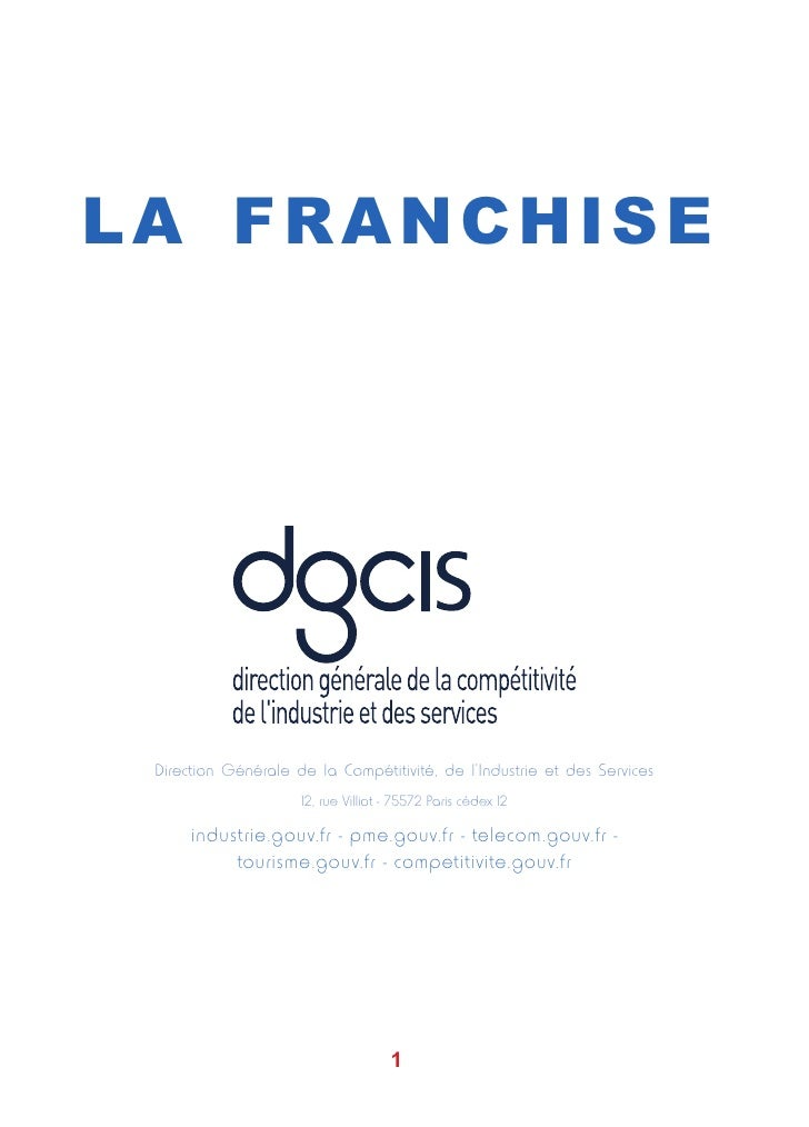 LA FRANCHISE Direction Générale de la Compétitivité, de l'Industrie et des Services                     12, rue Villiot - ...