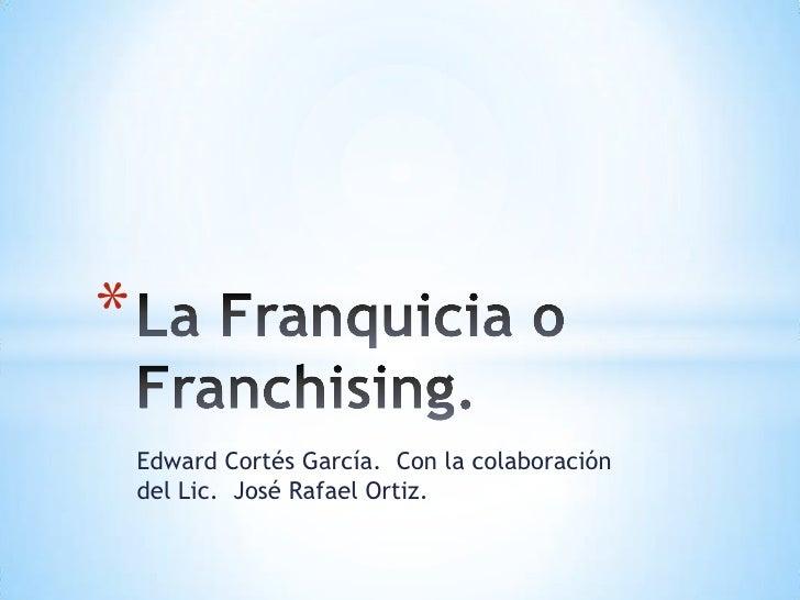 La franquicia o franchising