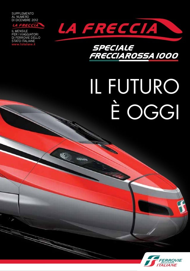 SUPPLEMENTOAL NUMERODI DICEMBRE 2012IL MENSILEPER I VIAGGIATORIDI FERROVIE DELLOSTATO ITALIANEwww.fsitaliane.it           ...