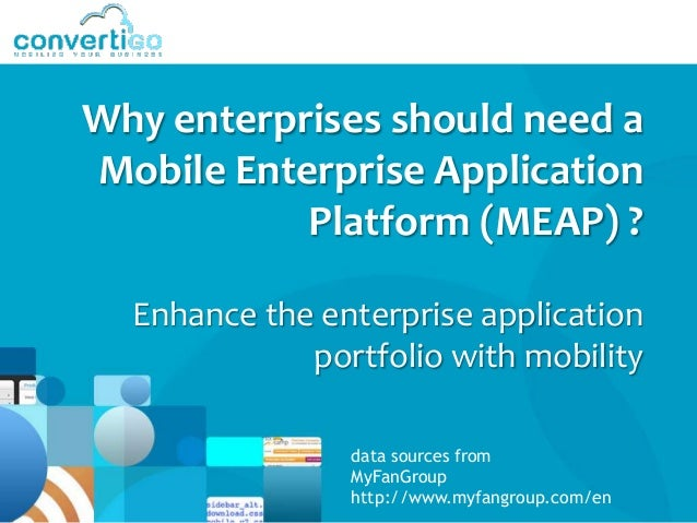 Why should enterprises need a Mobile Enterprise Application Platform
