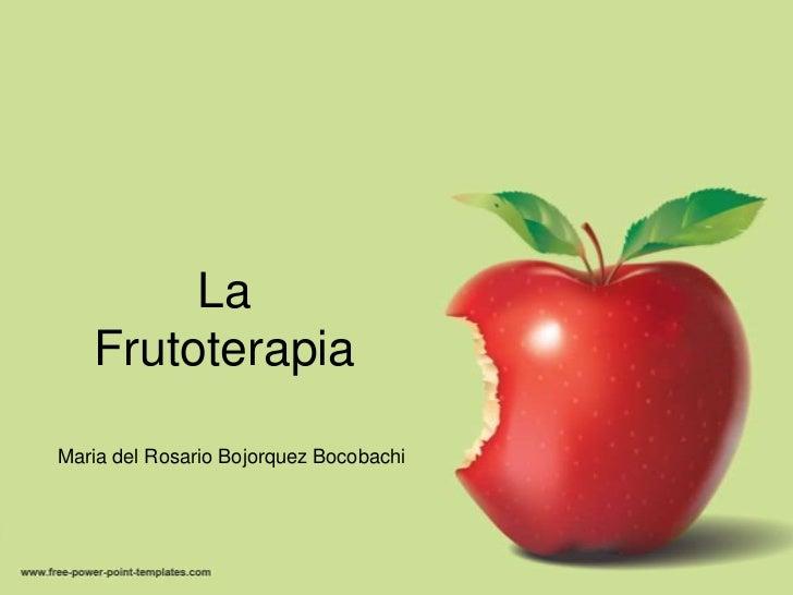 La   FrutoterapiaMaria del Rosario Bojorquez Bocobachi