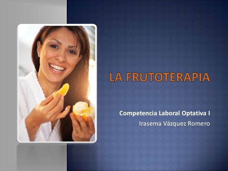 Competencia Laboral Optativa I     Irasema Vázquez Romero