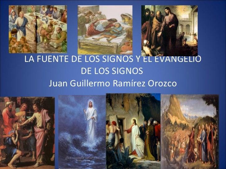 LA FUENTE DE LOS SIGNOS Y EL EVANGELIO DE LOS SIGNOS  Juan Guillermo Ramírez Orozco