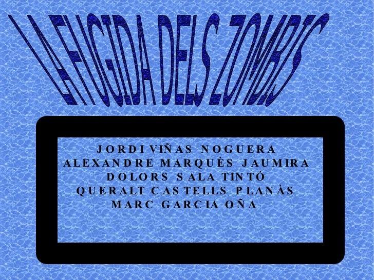 JORDI VIÑAS NOGUERA ALEXANDRE MARQUÈS JAUMIRA DOLORS SALA TINTÓ QUERALT CASTELLS PLANÀS MARC GARCIA OÑA  LA FUGIDA DELS ZO...