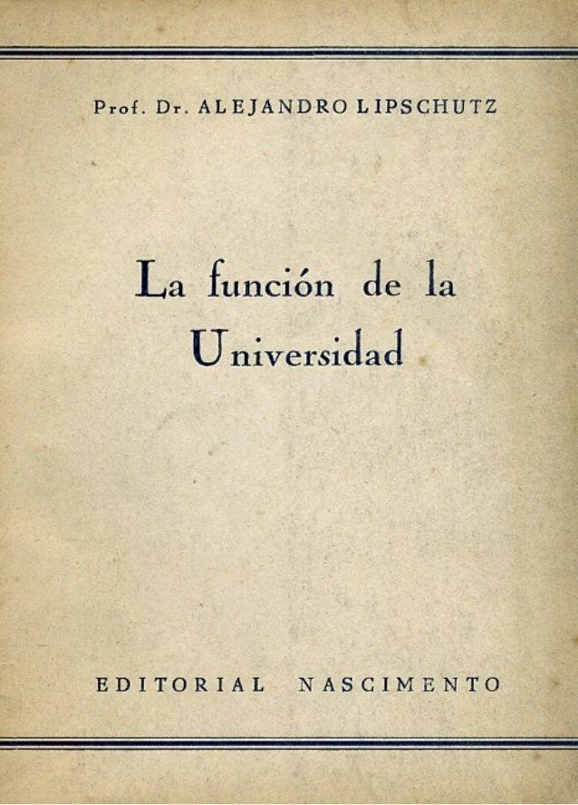La función de la universidad. Alejandro Lipschutz.