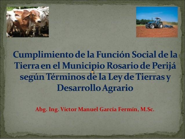 Abg. Ing. Víctor Manuel García Fermín, M.Sc.