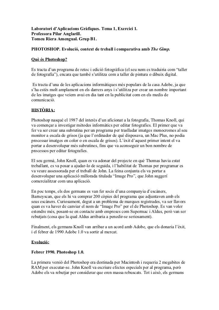 Laboratori d'Aplicacions Gràfiques. Tema 1, Exercici 1.Professora Pilar Anglarill.Tomeu Riera Amengual. Grup B1.PHOTOSHOP....