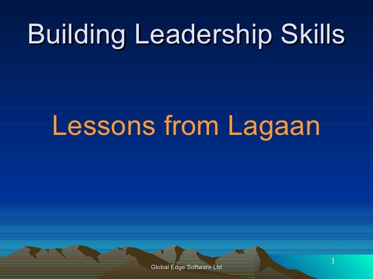 learnings from lagaan Lessons in leadership - the lagaan way- think of problems as opportunities: captain russell's challenge to bhuvan to play the cr.
