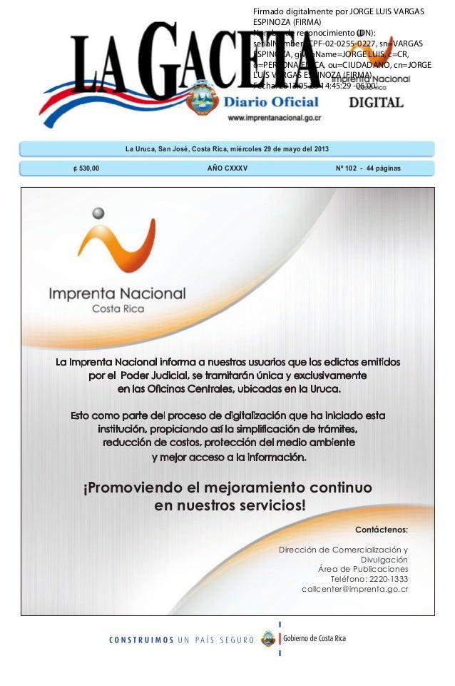 La Uruca, San José, Costa Rica, miércoles 29 de mayo del 2013 ¢ 530,00 AÑO CXXXV Nº 102 - 44 páginas Contáctenos: Direcció...