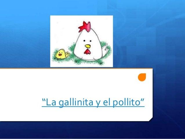 """""""La gallinita y el pollito"""""""