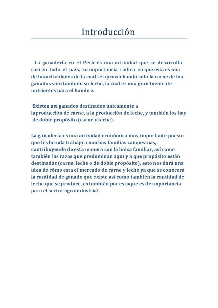 Introducción La ganadería en el Perú es una actividad que se desarrollacasi en todo el país, su importancia radica en que ...