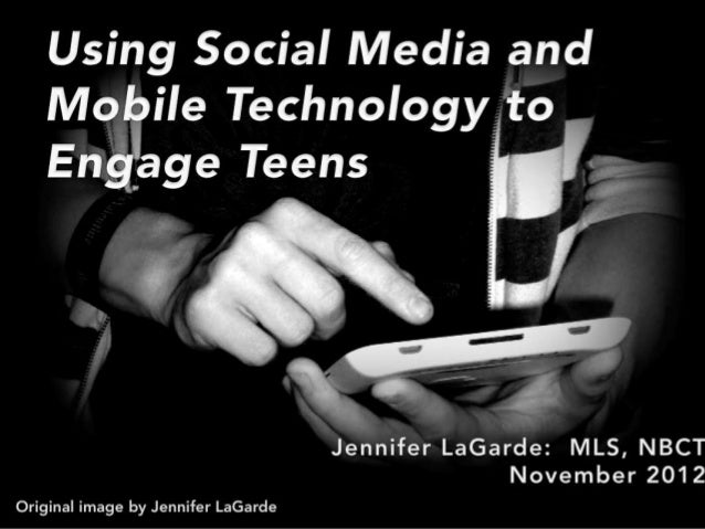Using Social Media and Mobile Technology to Engage Teens