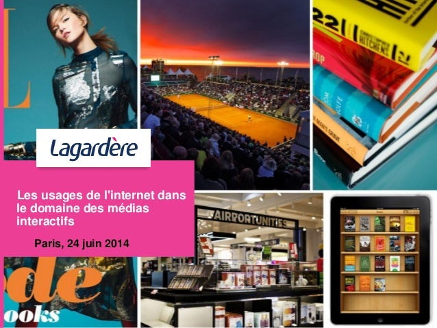 Les usages de l'internet dans le domaine des médias interactifs Paris, 24 juin 2014