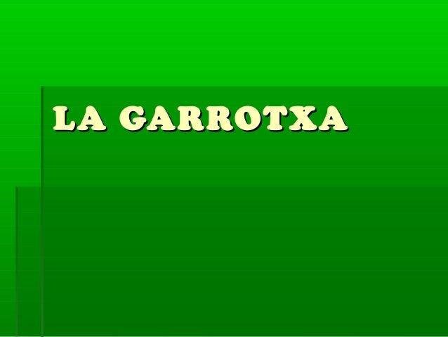 LA GARROTXALA GARROTXA