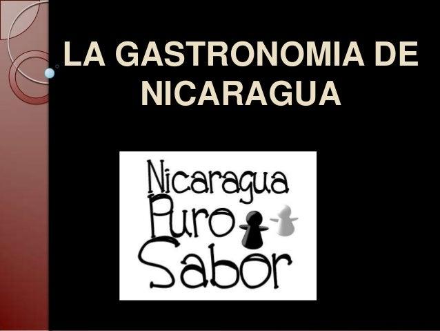 LA GASTRONOMIA DE NICARAGUA