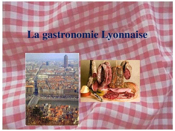 La gastronomie Lyonnaise<br />