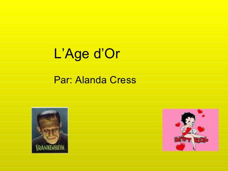 L'Age d'Or   Par: Alanda Cress
