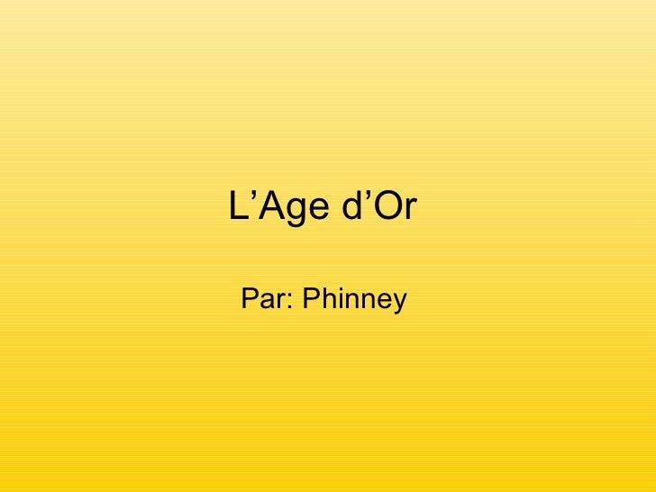 L'Age d'Or  Par: Phinney
