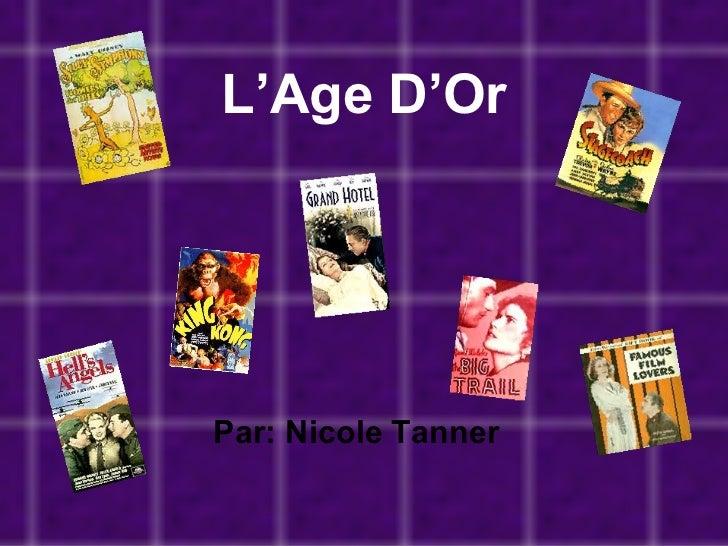 L'Age D'Or Par: Nicole Tanner