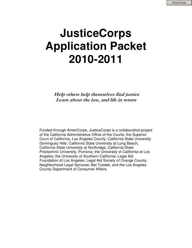 Print Form          JusticeCorps    Application Packet       2010-2011          Help others help themselves find justice  ...