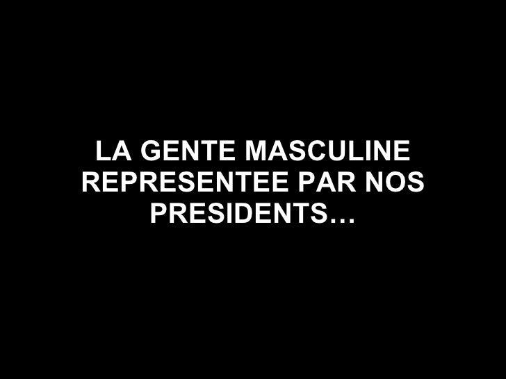 La Gente Masculine Representee Par Nos Presidents