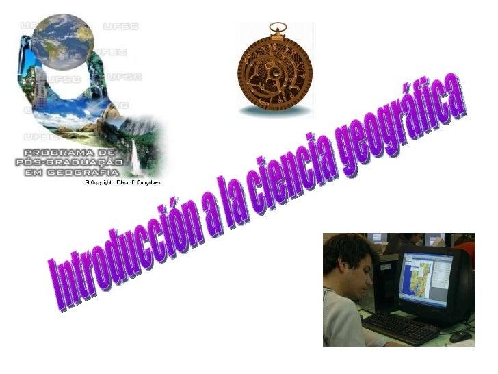 La Ciencia GeográficA (eVOLUCIÓN HISTÓRICA)