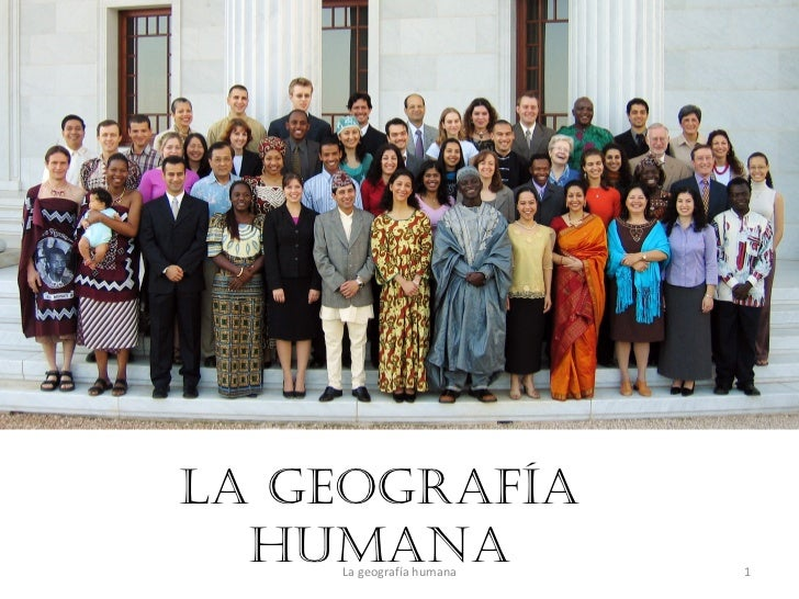 La geografía humana La geografía humana