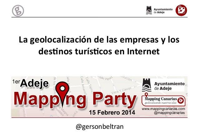 @gersonbeltran   La  geolocalización  de  las  empresas  y  los   des3nos  turís3cos  en  Internet ...