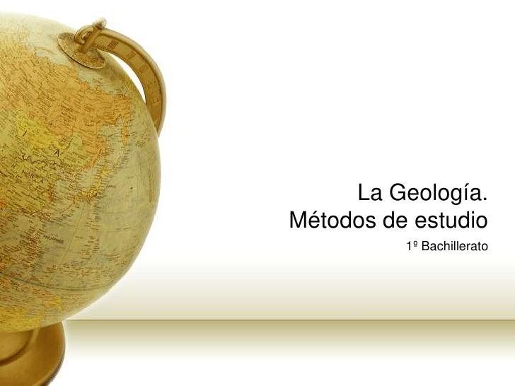La Geología. Métodos De Estudio