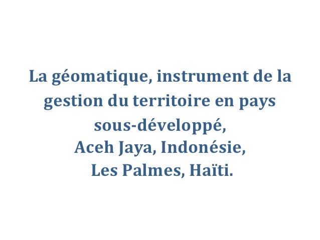 La géomatique, instrument de la  gestion du territoire en pays        sous-développé,      Aceh Jaya, Indonésie,        Le...