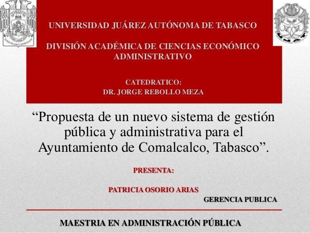 UNIVERSIDAD JUÁREZ AUTÓNOMA DE TABASCO DIVISIÓN ACADÉMICA DE CIENCIAS ECONÓMICO ADMINISTRATIVO MAESTRIA EN ADMINISTRACIÓN ...