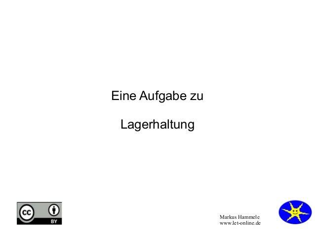Eine Aufgabe zu Lagerhaltung  Markus Hammele www.let-online.de