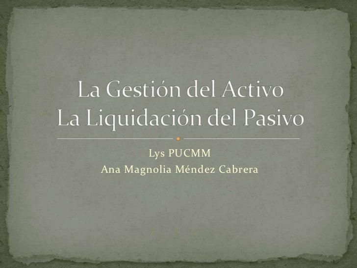 La Gestión del Activo y Liquidación del Pasivo