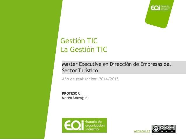 NOMBRE PROGRAMA / Nombre profesor www.eoi.es Master Executive en Dirección de Empresas del Sector Turístico Gestión TIC La...