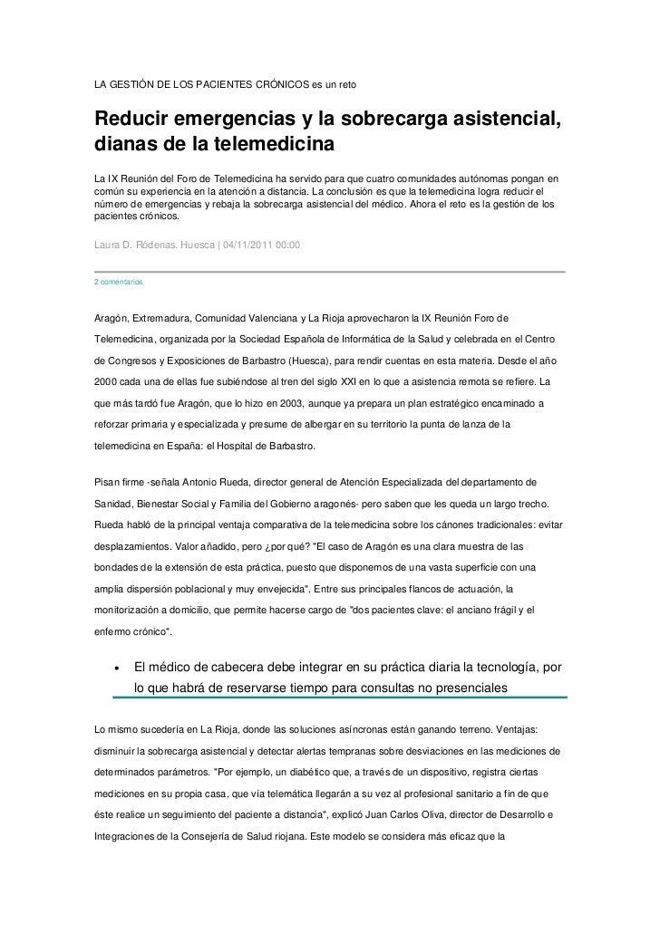 LA GESTIÓN DE LOS PACIENTES CRÓNICOS es un retoReducir emergencias y la sobrecarga asistencial,dianas de la telemedicinaLa...