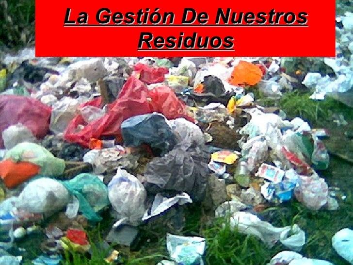 La gestión de nuestros residuos