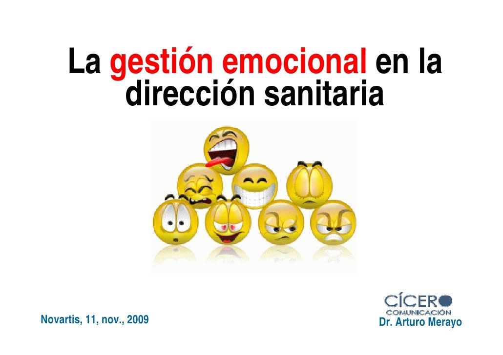 La gestión emocional en la          dirección sanitaria     Novartis, 11, nov., 2009   Dr. Arturo Merayo