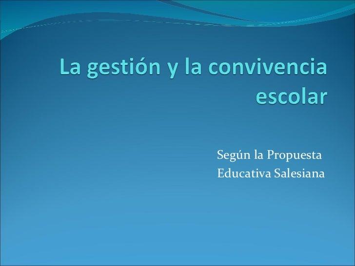 Según la PropuestaEducativa Salesiana